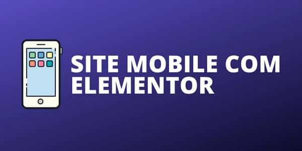 elementor avancado criando um site mobile